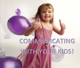 How to communicate with your kids so that they really listen.
