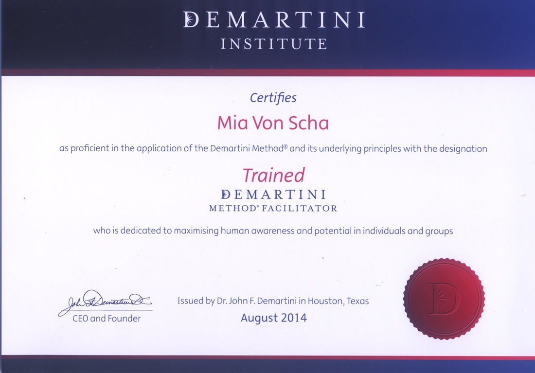 Mia Von Scha is a Trained Demartini Method Facilitator.