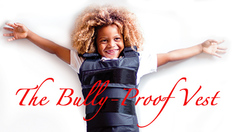 How to give your kids a bully-proof vest.