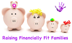 Raising a financially fit family.