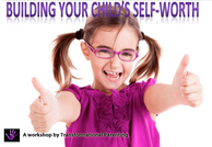 Building your child's self-worth - a talk for parents.