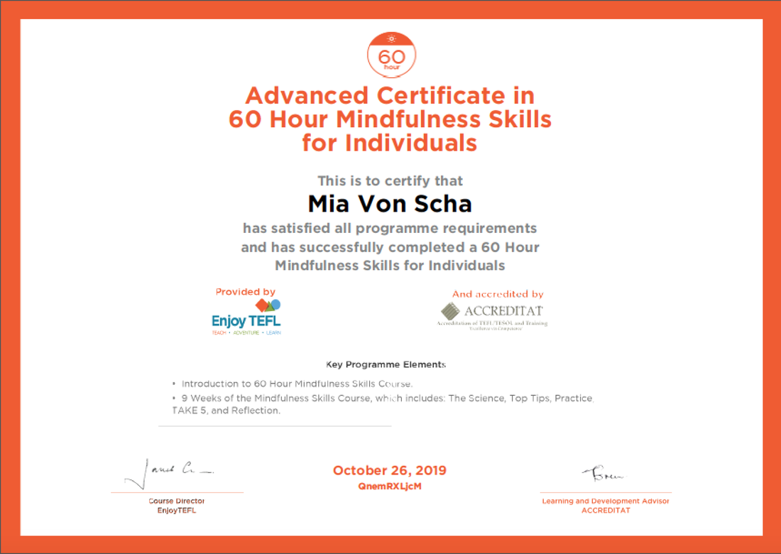 Mia Von Scha is a certified Mindfulness Coach.